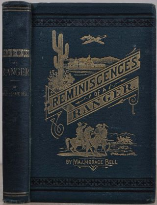 REMINISCENCES OF A RANGER OR EARLY TIMES IN SOUTHERN CALIFORNIA.