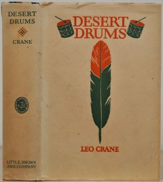 DESERT DRUMS. The Pueblo Indians of New Mexico 1540-1928. Leo Crane