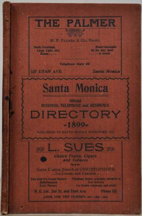 SANTA MONICA OFFICIAL BUSINESS, TELEPHONE AND RESIDENCE DIRECTORY 1899. Santa Monica Directory Co.