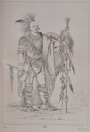 LETTERS AND NOTES ON THE MANNERS, CUSTOMS, AND CONDITION OF THE NORTH AMERICAN INDIANS. Written During Eight Years' Travel Amongst the Wildest Tribes of Indians in North America, In 1832, 33, 34, 35, 36, 37, 38, and 39. In Two Volumes.