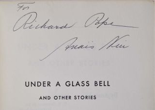 UNDER A GLASS BELL. Signed and inscribed by Anais Nin.