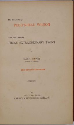 THE TRAGEDY OF PUDD'NHEAD WILSON and the Comedy Those Extraordinary Twins.