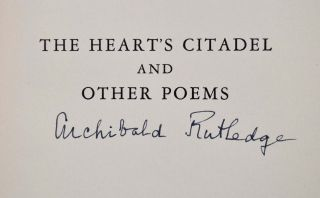 THE HEART'S CITADEL and Other Poems. Signed by Archibald Rutledge.