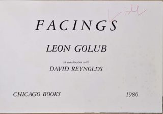 FACINGS. Signed by Leon Golub.