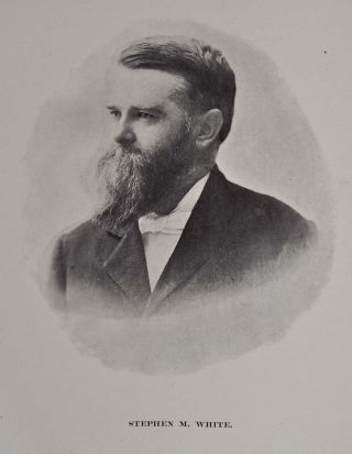 STEPHEN M. WHITE. Californian, Citizen, Lawyer, Senator. His Life and Work. A Character Sketch by Leroy E. Mosher. Together with His Principal Public Addresses, Compled by Robert Woodland Gates. In Two Volumes.