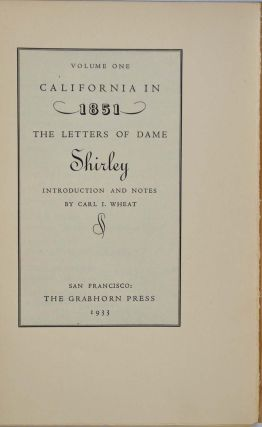 California in 1851 [and] 1852: The Letters of Dame Shirley. Introduction and notes by Carl I. Wheat. Two volume set.