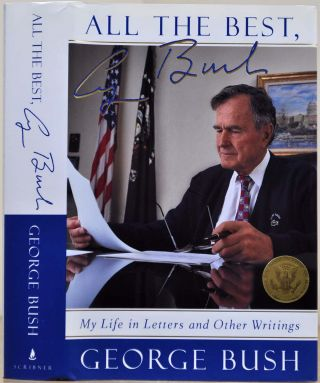 ALL THE BEST. My Life in Letters and Other Writings. With a bookplate signed by George Bush
