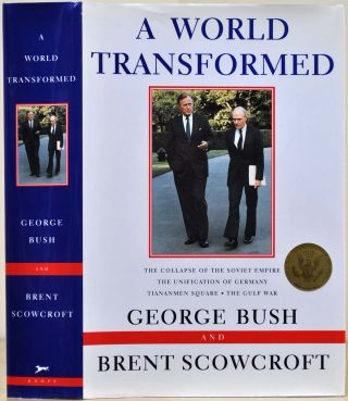 A WORLD TRANSFORMED. With a bookplate signed by George Bush and Brent Scowcroft. George Bush,...