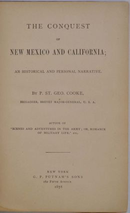 THE CONQUEST OF NEW MEXICO AND CALIFORNIA; An Historical and Personal Narrative.