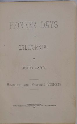 PIONEER DAYS IN CALIFORNIA; Historical and Personal Sketches.