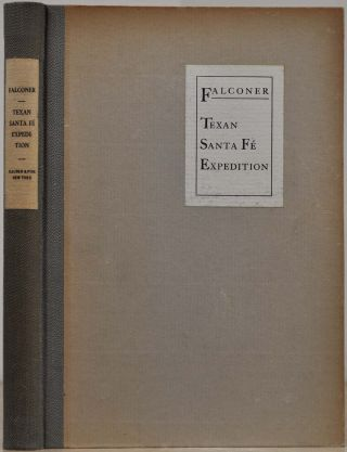 LETTERS AND NOTES ON THE TEXAN SANTA FE EXPEDITION 1841-1842. Thomas Falconer