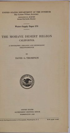 THE MOHAVE [MOJAVE] DESERT REGION CALIFORNIA. A Geographic, Geologic, and Hydrolic Reconnaissance. Water-Supply Paper 578.