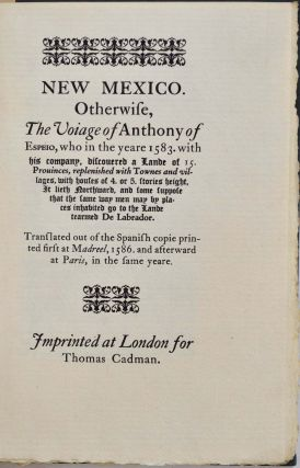NEW MEXICO. Otherwise, the Voiage VOYAGE of Anthony of Espeio, Who in the Yeare 1583 with His Company, discouered DISCOVERED a Lande of 15 Prouinces PROVINCES.