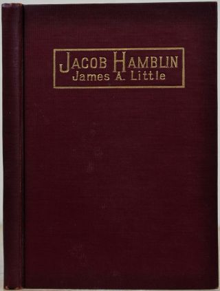 JACOB HAMLIN. A Narrative of His Personal Experience, as a Frontiersman, Missionary to the...