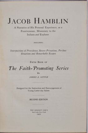 JACOB HAMLIN. A Narrative of His Personal Experience, as a Frontiersman, Missionary to the Indians and Explorer Disclosing Interpositions of Providence, Severe Privations, Perilous Situations and Remarkable Escapes. Fifth Book of The Faith-Promoting Series.