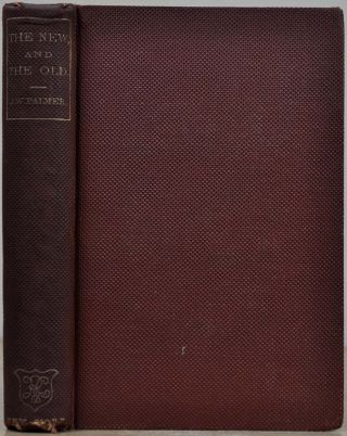 THE NEW AND THE OLD; or, California and India In Romantic Aspects. Palmer J. W