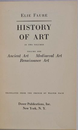 HISTORY OF ART: In Two Volumes. Ancient Art, Medieval Art, Renaissance Art, Modern Art, The Spirit of the Forms.