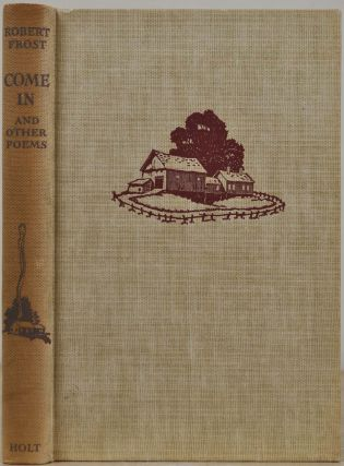 COME IN AND OTHER POEMS. With a poem signed by Robert Frost. Robert Frost