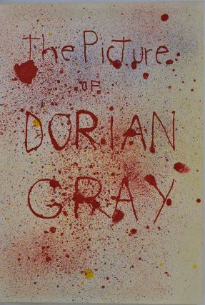 THE PICTURE OF DORIAN GRAY: A Working Script for the Stage from the Novel By Oscar Wilde with Original Images & Notes on the Text By Jim Dine. Limited edition signed by Jim Dine.
