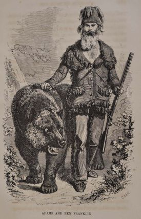 THE ADVENTURES OF JAMES CAPEN ADAMS, Mountaineer and Grizzly Bear Hunter, of California.