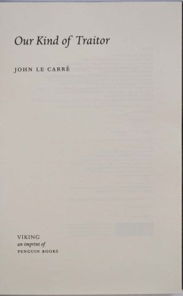 OUR KIND OF TRAITOR. Limited edition signed by John Le Carre.