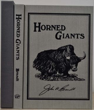 HORNED GIANTS. Hunting Eurasian Wild Cattle. Limited edition signed by Capt. John Brandt. John...