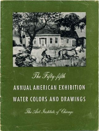 55th Fifty-Fifth Annual American Exhibition Water Colors and Drawings. June 8 through August 20,...
