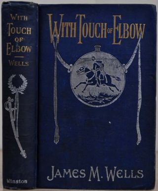 WITH TOUCH OF ELBOW or Death Before Dishonor. A Thrilling Narrative of Adventure on Land and Sea....