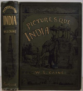 PICTURESQUE INDIA. A Handbook for European Travellers. W. S. Caine