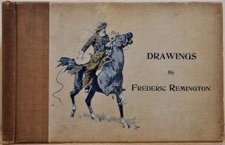 DRAWINGS BY FREDERIC REMINGTON. Frederic Remington, Owen Wister
