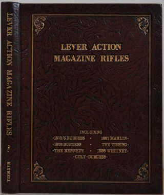 LEVER ACTION MAGAZINE RIFLES. Derived from the Patents of Andrew Burgess. Samuel L. Sr Maxwell