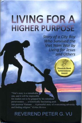 Living for a Higher Purpose. Reverend Peter G. Vu