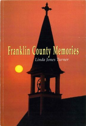 Franklin County Memories. Linda Jones Turner