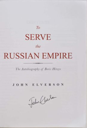 To Serve the Russian Empire: An Autobiography.