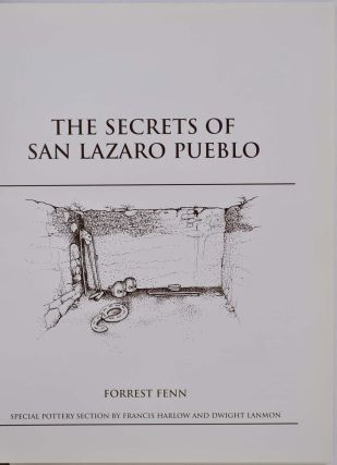 The Secrets of San Lazaro Pueblo. Limited edition signed by Forrest Fenn.