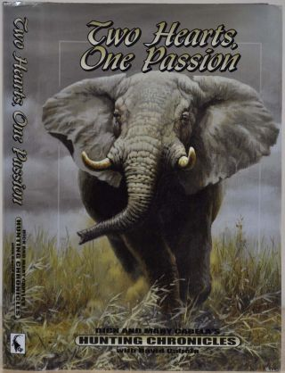 Two Hearts, One Passion: Dick And Mary Cabela's Hunting Chronicles With David Cabela. Signed and...