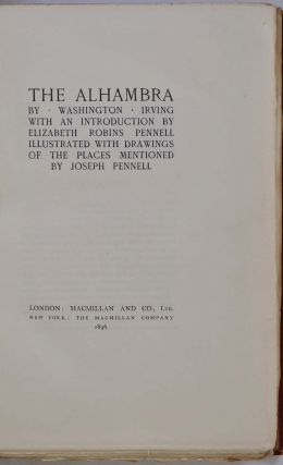 THE ALHAMBRA. With an Introduction by Elizabeth Robins Pennell. Illustrated with Drawings of the Places Mentioned by Joseph Pennell. Limited edition.