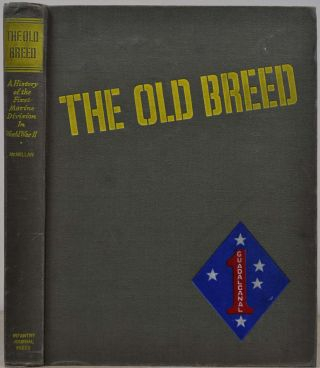 THE OLD BREED. A History of The First Marine Division in World War II. George McMillan
