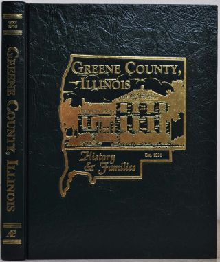 GREENE COUNTY, ILLINOIS. History & Families. Greene County Historical, Genealogical Society