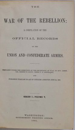 THE WAR OF THE REBELLION: A Compilation of the Official Records of the Union and Confederate Armies. Series 1 - Volume V.