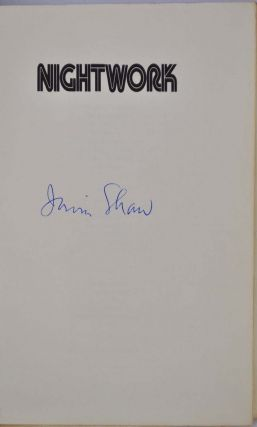 NIGHTWORK. Signed by Irwin Shaw.