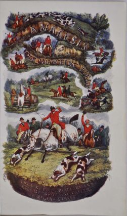 THE ANALYSIS OF THE HUNTING FIELD. Being a Series of Sketches of the Principal Characters that Compose One. The Whole Forming a Slight Souvenir of the Season 1845-6. With Numerous Illustrations by H. Alken.