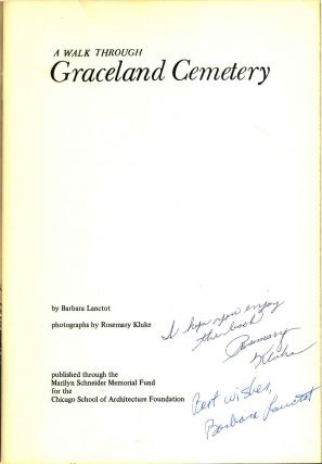 A WALK THROUGH GRACELAND CEMETARY. Signed and inscribed by Barbara Lanctot and Rosemary Kluke.