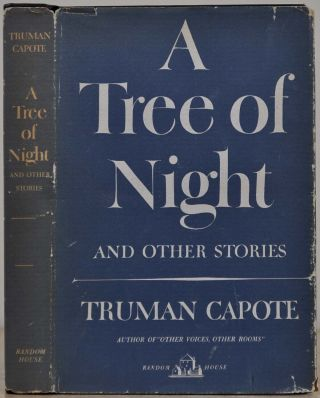 A TREE OF NIGHT. Truman Capote
