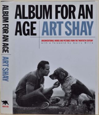 ALBUM FOR AN AGE: Unconventional Words and Pictures from the Twentieth Century. Signed by Art...