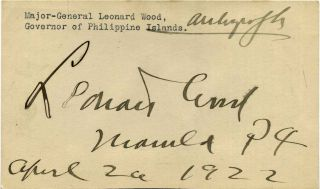 Autograph of Major-General Leonard Wood (1860-1927) while Governor of the Philippine Islands....