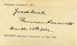 Autograph of Theodore Roosevelt Jr. (1887-1944) while Assistant Secretary of War. Theodore Jr...