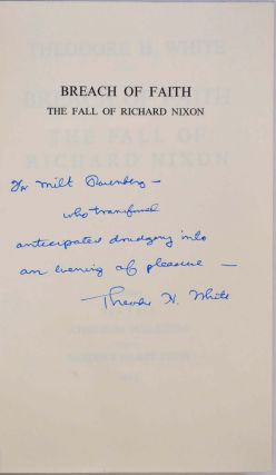 BREACH OF FAITH. The Fall of Richard Nixon. Signed and inscribed by Theodore H. White.