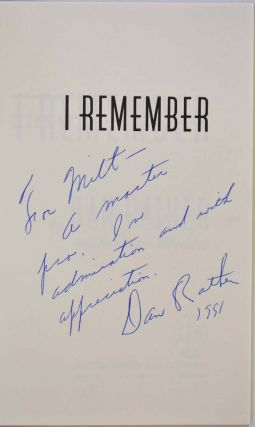 I REMEMBER. Signed and inscribed by Dan Rather.
