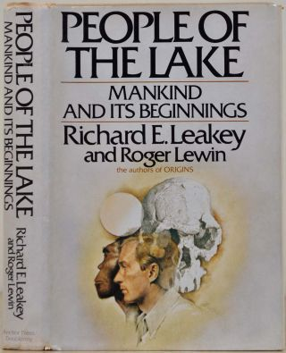 PEOPLE OF THE LAKE: Mankind and Its Beginnings. Signed and inscribed by Richard E. Leakey